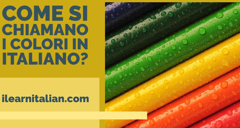 Colours in Italian+ colour idioms with meanings. I colori in italiano