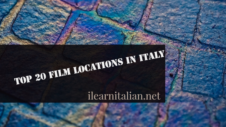 Video- Top 20 films location in Italy: a movie-lover's guide