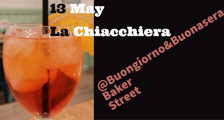 13 May:La Chiacchiera Spritz@Buongiorno&Buonasera-Baker Street