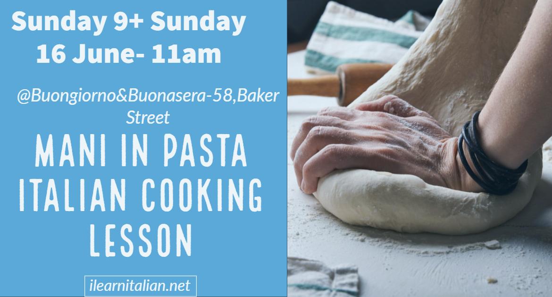 9,16 June: Mani in pasta-Italian cooking lesson