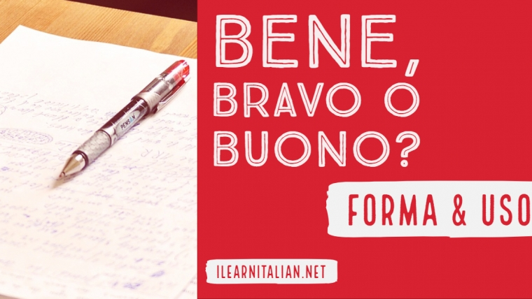Buono, bene o bravo: how to use