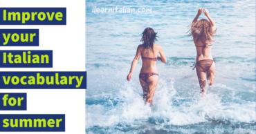 Estate: vocabolario, canzoni e video- Italian vocabulary for summer holiday
